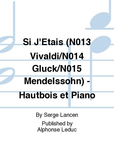Si J'Etais (No.13 Vivaldi/No.14 Gluck/No.15 Mendelssohn) - Hautbois et Piano