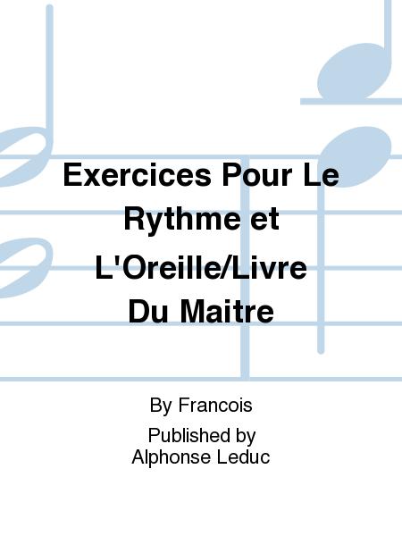 Exercices Pour Le Rythme et L'Oreille/Livre Du Maitre