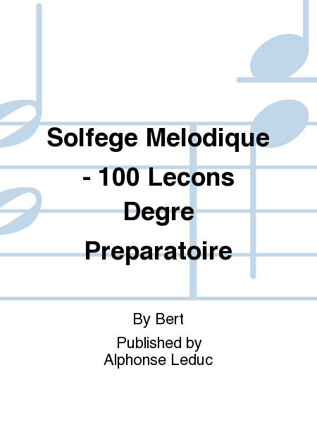 Solfege Melodique - 100 Lecons Degre Preparatoire