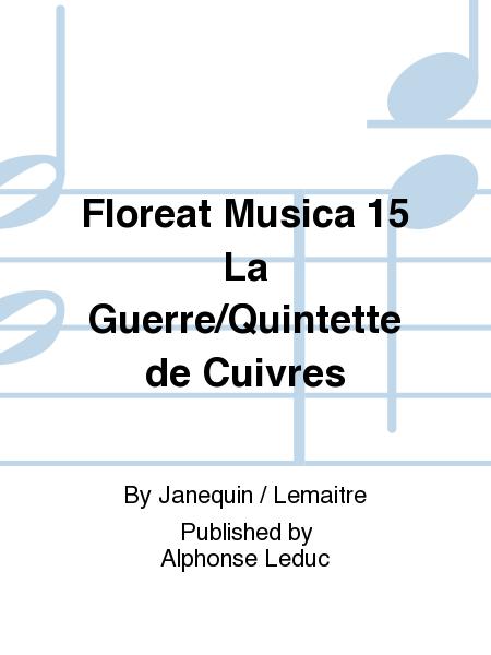Floreat Musica 15 La Guerre/Quintette de Cuivres