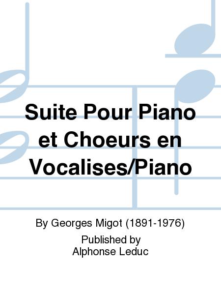 Suite Pour Piano et Choeurs en Vocalises/Piano