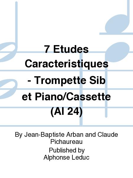 7 Etudes Caracteristiques - Trompette Sib et Piano/Cassette (Al 24)