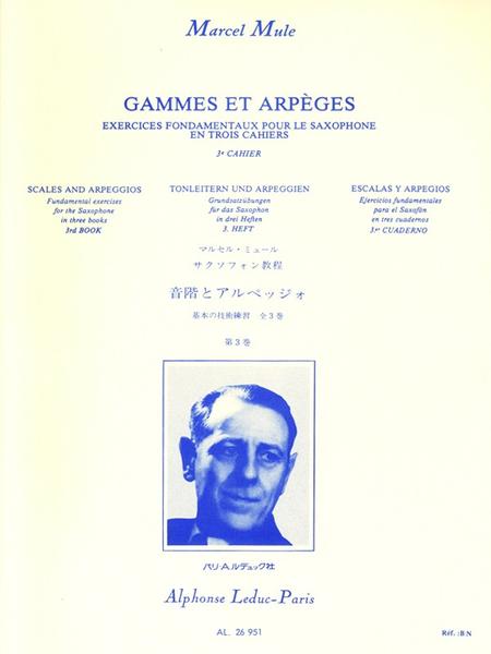 Gammes et Arpeges Volume 3: Exercices Fondamentaux - Saxophone