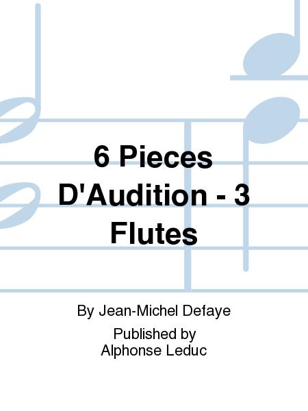 6 Pieces D'Audition - 3 Flutes
