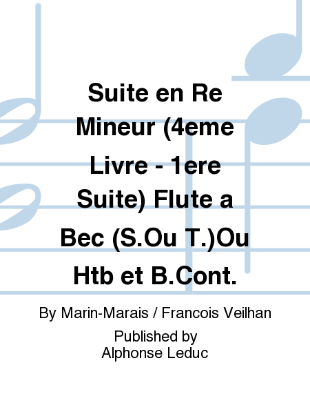 Suite en Re Mineur (4eme Livre - 1ere Suite) Flute a Bec (S.Ou T.)Ou Htb et B.Cont.
