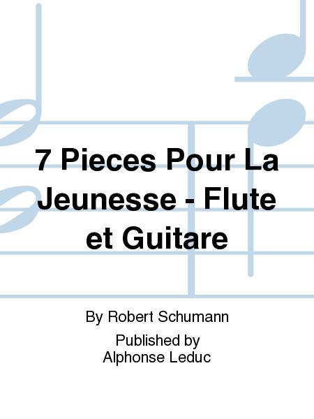 7 Pieces Pour La Jeunesse - Flute et Guitare