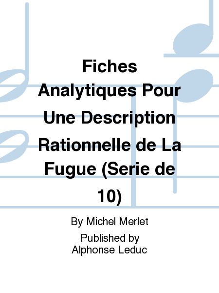 Fiches Analytiques Pour Une Description Rationnelle de La Fugue (Serie de 10)