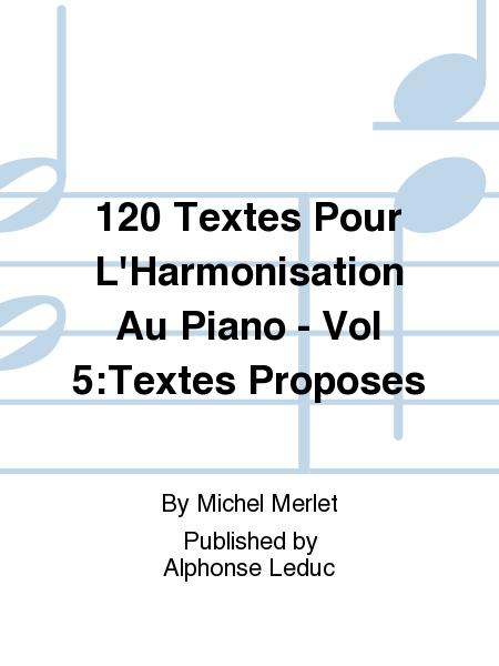 120 Textes Pour L'Harmonisation Au Piano - Vol 5:Textes Proposes