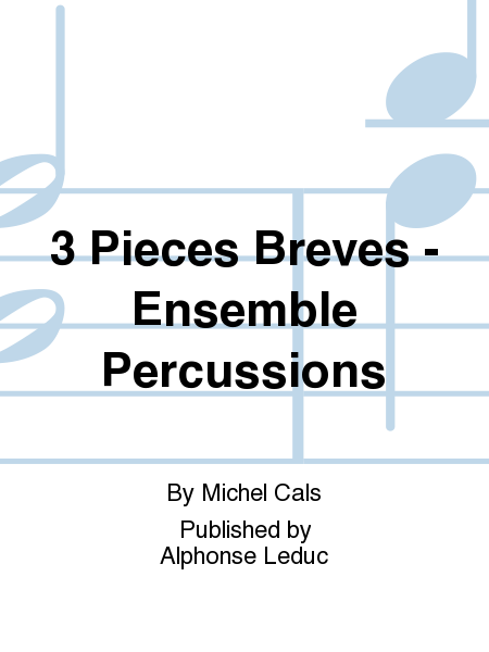 3 Pieces Breves - Ensemble Percussions
