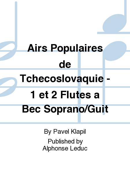 Airs Populaires de Tchecoslovaquie - 1 et 2 Flutes a Bec Soprano/Guit