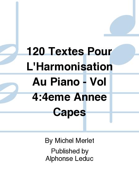 120 Textes Pour L'Harmonisation Au Piano - Vol 4:4eme Annee Capes