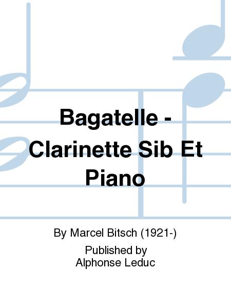 Bagatelle - Clarinette Sib Et Piano