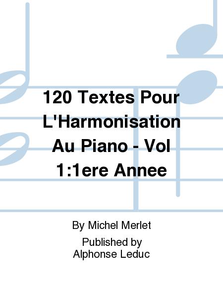 120 Textes Pour L'Harmonisation Au Piano - Vol 1:1ere Annee