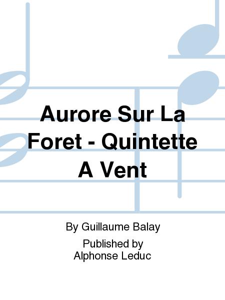Aurore Sur La Foret - Quintette A Vent