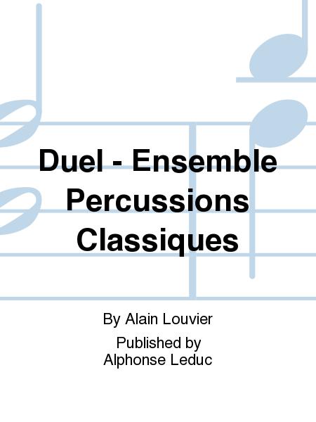 Duel - Ensemble Percussions Classiques