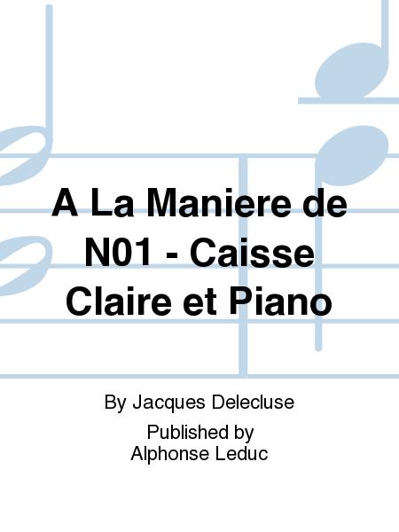 A La Maniere de No.1 - Caisse Claire et Piano