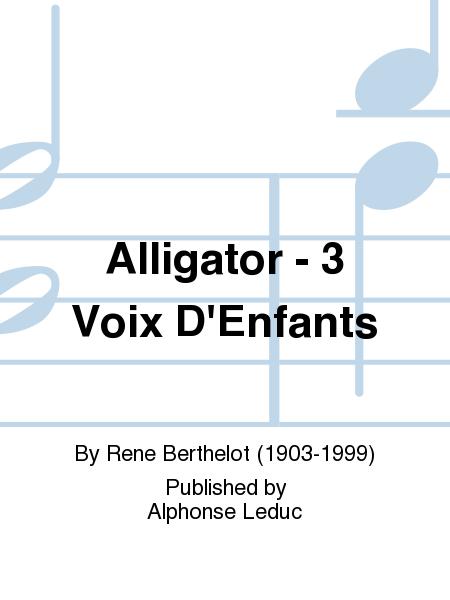 Alligator - 3 Voix D'Enfants