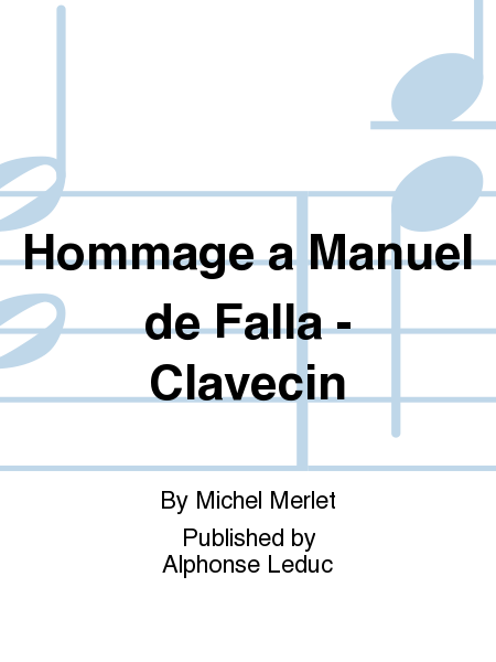Hommage a Manuel de Falla - Clavecin