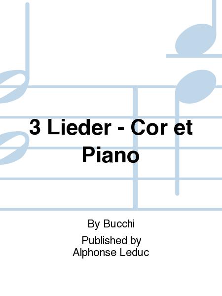3 Lieder - Cor et Piano