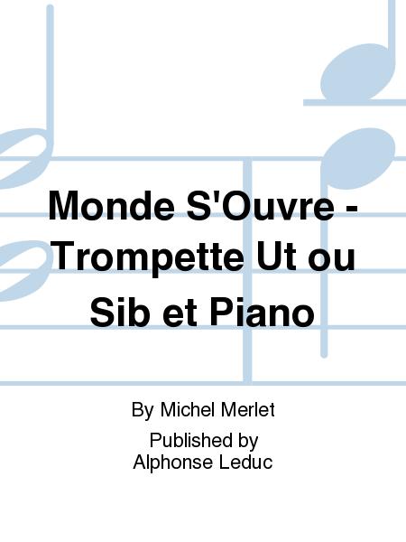 Monde S'Ouvre - Trompette Ut ou Sib et Piano