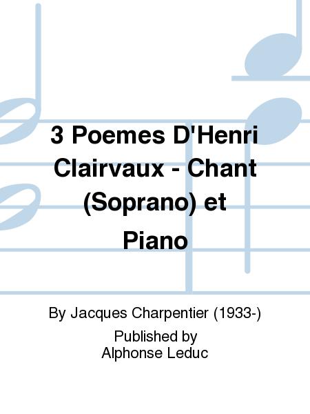 3 Poemes D'Henri Clairvaux - Chant (Soprano) et Piano