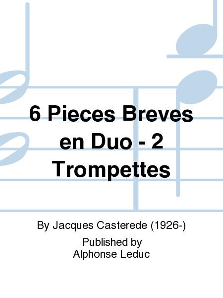 6 Pieces Breves en Duo - 2 Trompettes