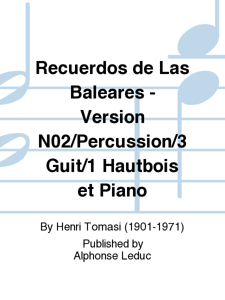 Recuerdos de Las Baleares - Version No.2/Percussion/3 Guit/1 Hautbois et Piano
