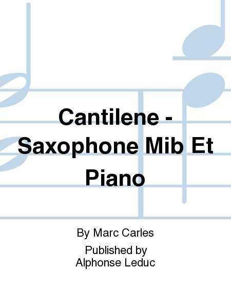 Cantilene - Saxophone Mib Et Piano