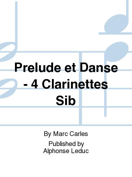 Prelude et Danse - 4 Clarinettes Sib