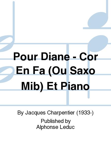 Pour Diane - Cor En Fa (Ou Saxo Mib) Et Piano