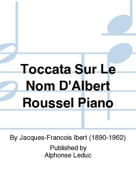 Toccata Sur Le Nom D'Albert Roussel Piano