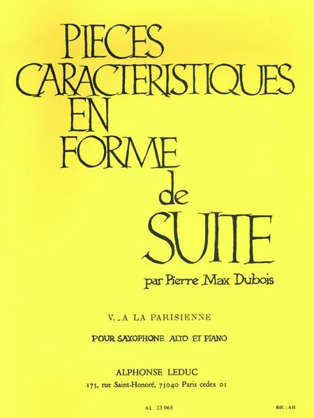 Pieces Caracteristiques en Forme de Suite No.5:A La Parisienne Saxo Mib et Pno