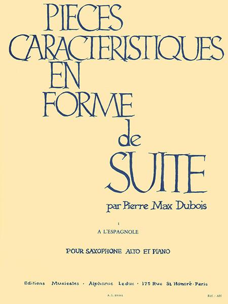 Pieces Caracteristiques en Forme de Suite No.1:A L'Espagnole Saxophone Mib Pno