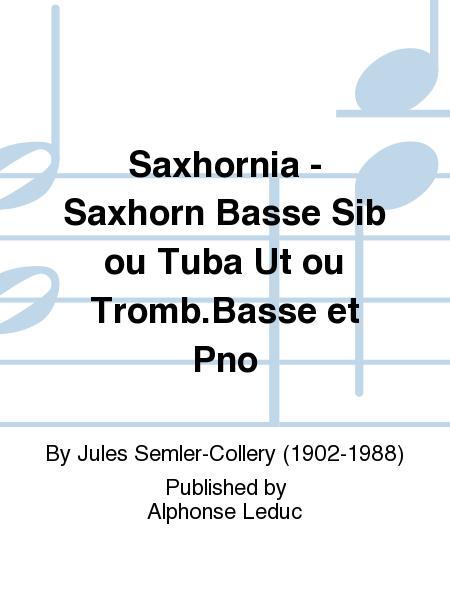 Saxhornia - Saxhorn Basse Sib ou Tuba Ut ou Tromb.Basse et Pno