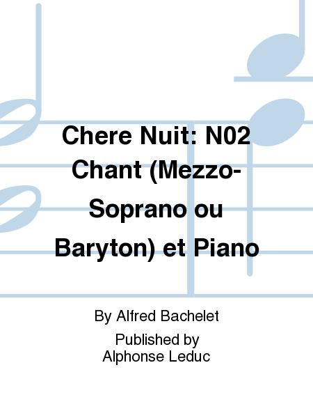 Chere Nuit: No.2 Chant (Mezzo-Soprano ou Baryton) et Piano