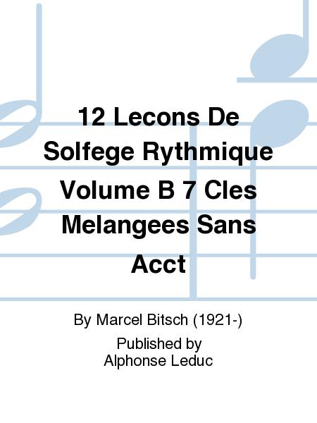 12 Lecons De Solfege Rythmique Volume B 7 Cles Melangees Sans Accompagnement