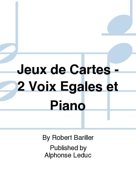 Jeux de Cartes - 2 Voix Egales et Piano