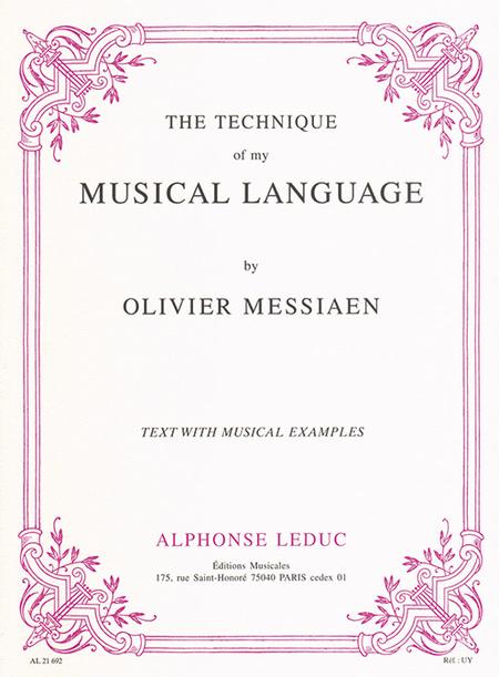 Technique Of My Musical Language/Textes et Musique Reunis (Vers.Anglaise)