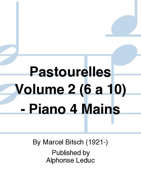 Pastourelles Volume 2 (6 a 10) - Piano 4 Mains