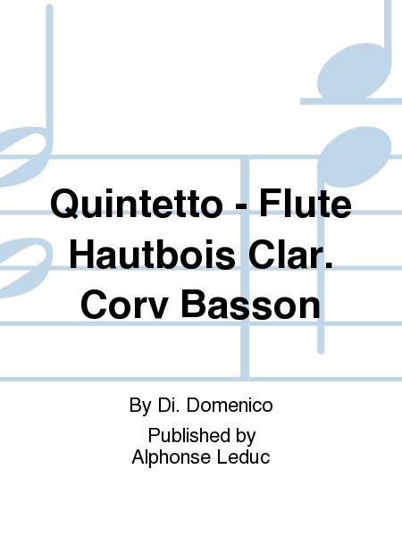 Quintetto - Flute Hautbois Clar. Corv Basson