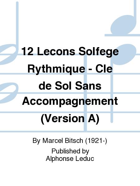 12 Lecons Solfege Rythmique - Cle de Sol Sans Accompagnement (Version A)