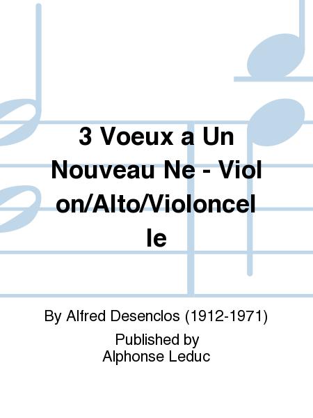 3 Voeux a Un Nouveau Ne - Violon/Alto/Violoncelle