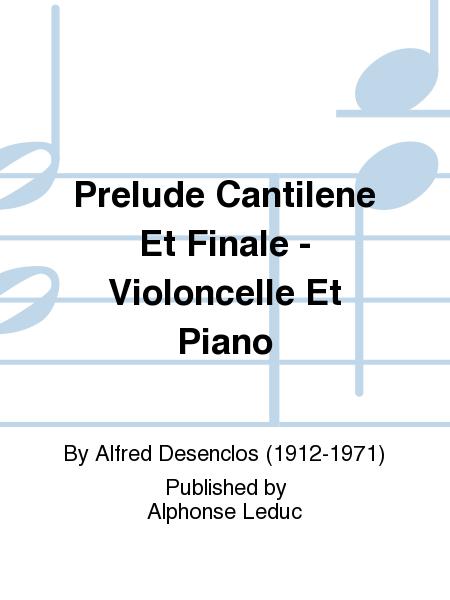 Prelude Cantilene Et Finale - Violoncelle Et Piano