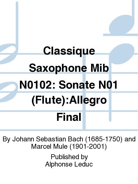 Classique Saxophone Mib No.102: Sonate No.1 (Flute):Allegro Final
