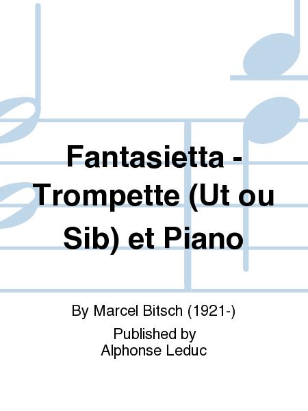 Fantasietta - Trompette (Ut ou Sib) et Piano