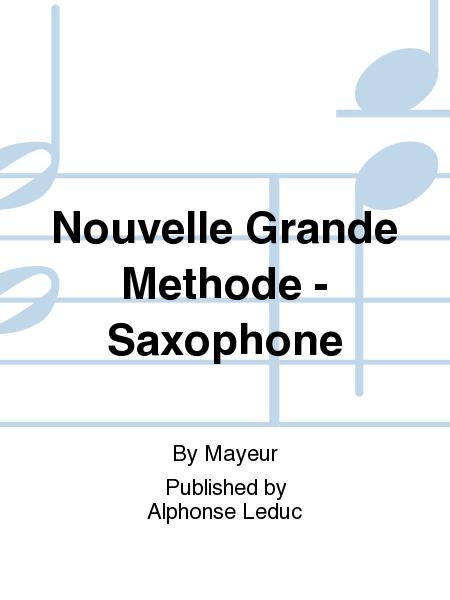 Nouvelle Grande Methode - Saxophone