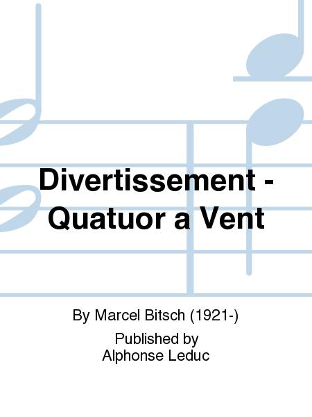 Divertissement - Quatuor a Vent
