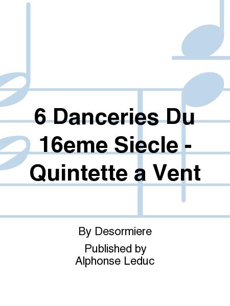 6 Danceries Du 16eme Siecle - Quintette a Vent