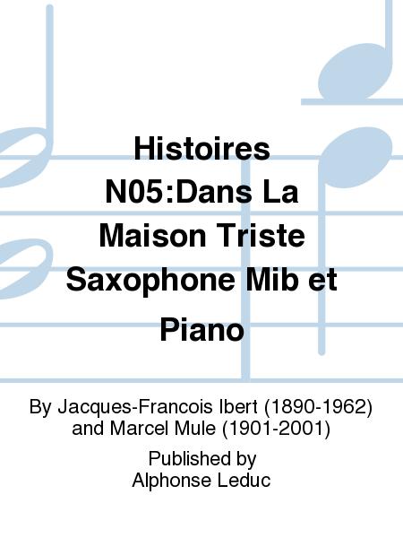 Histoires N05:Dans La Maison Triste Saxophone Mib et Piano