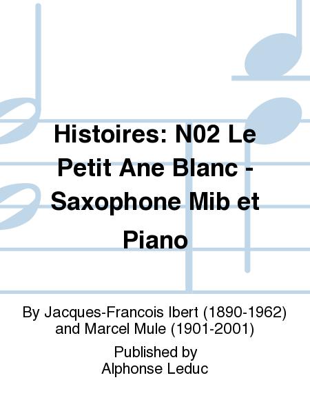 Histoires: No.2 Le Petit Ane Blanc - Saxophone Mib et Piano